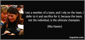 quote-i-am-a-member-of-a-team-and-i-rely-on-the-team-i-defer-to-it-and ...