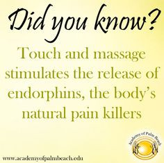 Touch and massage stimulates the release of endorphins, the body's ...