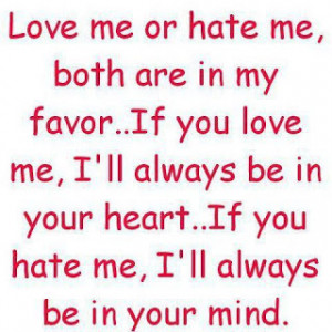 LOVE ME OR HATE ME ..BOTH ARE IN MY FAVOR ;)