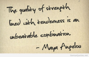 The quality of strength lined with tenderness.