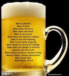 ... to me. Only because she knows I'd rather marry beer than a man! More