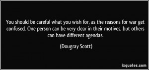 quote-you-should-be-careful-what-you-wish-for-as-the-reasons-for-war ...