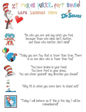 made a poster of some of my favorite quotes by Dr. Seuss .
