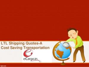 LTL Shipping Quotes - a Cost Saving Transportation