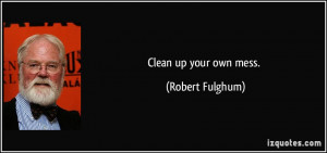 Clean Up Your Mess Quotes