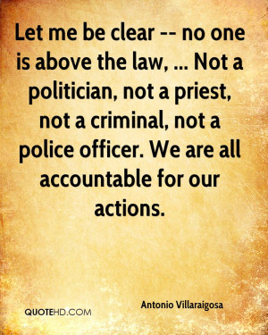 Let me be clear -- no one is above the law, ... Not a politician, not ...