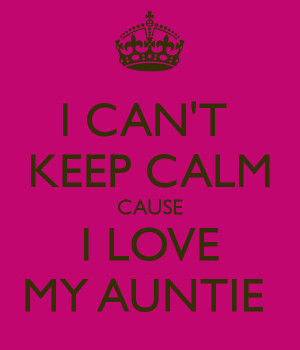Love My Aunt Cause i love my auntie