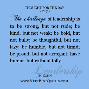 Thought For The Day on leadership, The challenge of leadership is to ...