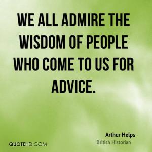 Arthur Helps Wisdom Quotes