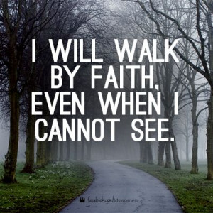 Walk by faith. #faith #christian #lds #quotes #mormon