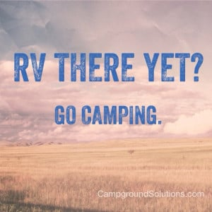rv there yet go camping Camping Party Quotes