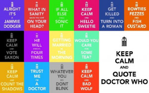 Keep Calm and Quote Doctor Who by ~penguin-of-epic-doom on deviantART