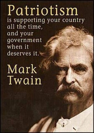 Twain quote for Patriotism.....This Man, Mark Twain Quotes, America ...