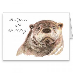 Funny 75th Birthday Cute Otter Nature, Wildlife Greeting Cards by