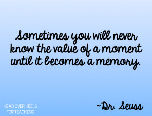 ... quote from Dr. Seuss! And, we need to keep our class memories