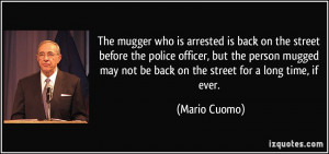 The mugger who is arrested is back on the street before the police ...