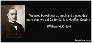 need Hawaii just as much and a good deal more than we did California ...