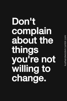 Stop Complaining! #postiviequotes #motivation #healthrelieve More