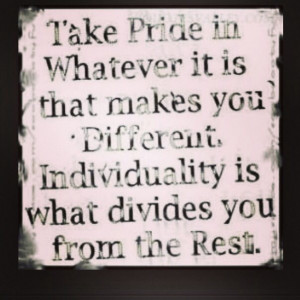 ... follow the crowd be yourself in whatever makes you happy pride quote
