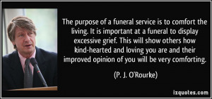 funeral service is to comfort the living. It is important at a funeral ...