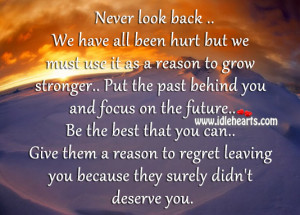 Put The Past Behind You And Focus On The Future., Best, Deserve, Focus ...
