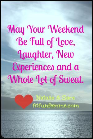 weekend quotes positive inspiring sayings enjoy