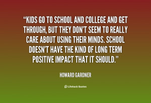 quote-Howard-Gardner-kids-go-to-school-and-college-and-129453_2.png