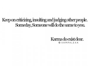 Karma Do Exist: Quote About Karma Do Exist ~ Daily Inspiration