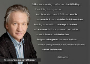 bill maher http dailyatheistquote com atheist quotes 2013 04 05 bill ...
