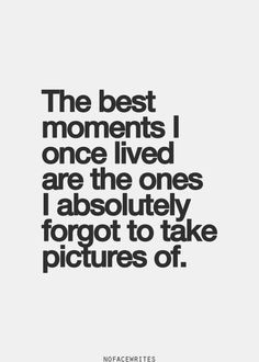 in the moment quotes capture quotes caught up quotes capturing lifes ...