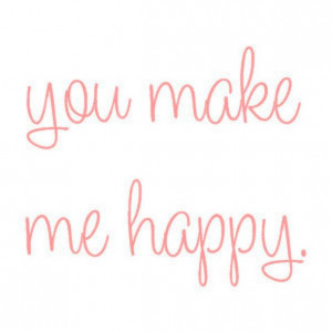 happy, love, you make me happy
