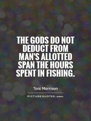 Fishing Quotes Proverb Quotes Toni Morrison Quotes