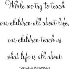 for - while we try to teach our children quot while we try to teach ...