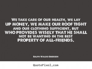 ... Of Our Health We Lay Up Money We Make Our Roof Tight - Money Quote