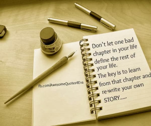 don t let one bad chapter in your life define the rest of your life ...