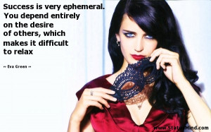 ... which makes it difficult to relax - Eva Green Quotes - StatusMind.com