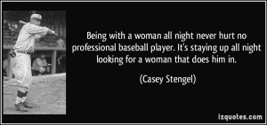Being With A Woman All Night Never Hurt No Professional Baseball ...