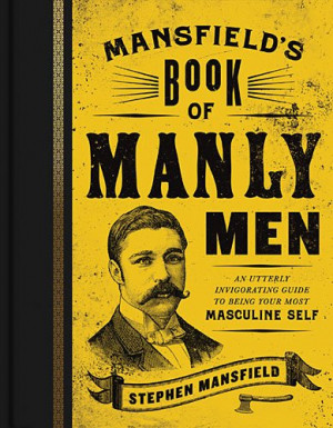 men are in trouble the problem there is a lack of both manly men and ...