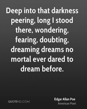 ... , doubting, dreaming dreams no mortal ever dared to dream before