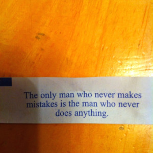 Great quote that was in my fortune cookie