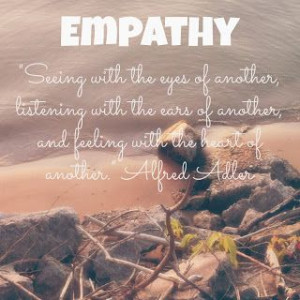 Empathy quote. http://lifequotesandlessons.blogspot.com/2013/11/you ...