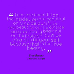 Quotes Picture: if you are beautiful on the inside you are beautiful ...