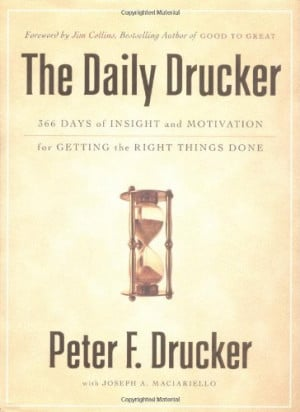 The Daily Drucker: 366 Days of Insight and Motivation for Getting the ...