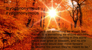 are changing, and we continue to change, constantly. This week's quote ...