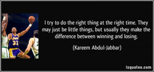 quote-i-try-to-do-the-right-thing-at-the-right-time-they-may-just-be ...