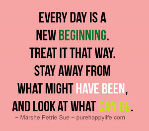 Motivational Quote: Every day is a new beginning. Treat it that way ...
