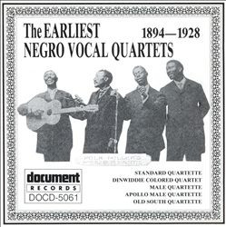 The Earliest Negro Vocal Quartets (1894-1928)