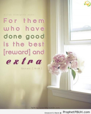 For Them Who Have Done Good (Quran 10-26) - Islamic Quotes