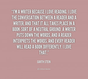 quote-Garth-Stein-im-a-writer-because-i-love-reading-222723.png