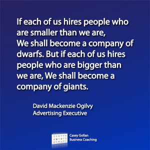 us hires people who are smaller than we are, we shall become a company ...